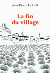 la fin du village,jean-pierre le goff,néoruralisme,rurbanisation,cadenet,france,documentaire,bertrand delais,2015