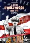 La guerre d'Hollywood, 1939-1945,engagement, antifascisme, Deuxième Guerre mondiale, film de propagande, patriotisme,États-Unis, documentaire, Michel Viotte, 2013