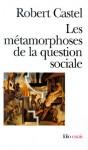 Les métamorphoses de la question sociale, une chronique du salariat,Robert Castel