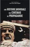 Une histoire mondiale des cinémas de propagande, sous la direction de Jean-Pierre Bertin-Maghit, Nouveau Monde éditions, 2008,9782847362602