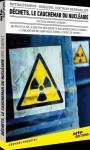 documentaire,déchets le cauchemar du nucleaire
