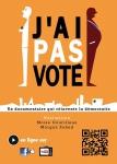 J'ai pas voté,abstention électorale,représentation politique,démocratie,france,documentaire,moise courilleau,morgan zahnd,2014