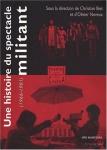 Une histoire du spectacle militant,Théâtre et cinéma militants, 1966-1981, sous la direction de Christian Biet et d'Olivier Neveux, L'entretemps éditions, 2007,9782912877635