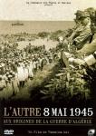 L'autre 8 mai 45,aux origines de la guerre d'Algérie,PPA (parti du peuple algérien),émeute,insurrection,répression,massacre,france,sétif,algérie,documentaire,Yasmina Adi,2008
