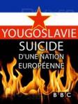 Yougoslavie, suicide d'une nation européenne (The death of Yougoslavia),yougoslavie,serbie,voïvodine,kosovo,slovénie,croatie,bosnie-herzégovine,monténégro,macédoine,épuration ethnique,onu,otan,documentaire,paul mitchell,angus mcqueen,1996