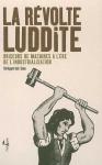 La révolte luddite, briseurs de machines à l'ère de l'industrialisation, Kirkpatrick Sale, l'échappée, 2006