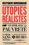 Utopies réalistes, Rutger Bregman, éditions du Seuil, 2017, 247 pages