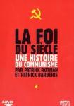 la foi du siècle, histoire du communisme, révolution russe, antifascisme, guerre froide, documentaire, Patrick Barbéris