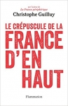 Christophe Guilluy, Le crépuscule de la France d'en haut